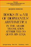 Diophantus' Arithmetica : Books IV to VI in the Arabic Translation of Qusta Ibn Luqa, Sesiano, J., 0387906908