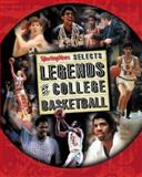 Legends of College Basketball : The 100 Greatest Players of All-Time, Decourcy, Mike, 0892046902
