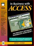 In Business with Access, Byrne, Jeffry L., 0134376900