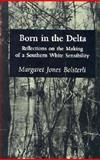 Born in the Delta, Margaret Jones Bolsterli, 0870496905