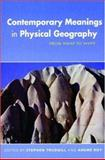 Contemporary Meanings in Physical Geography : From What to Why?, , 0340806907
