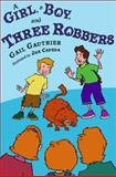 A Girl, a Boy, and Three Robbers, Gail Gauthier, 0399246908