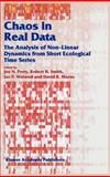 Chaos in Real Data : The Analysis of Non-Linear Dynamics from Short Ecological Time Series, Smith, Robert H., 0412796902