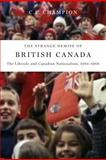 The Strange Demise of British Canada : The Liberals and Canadian Nationalism, 1964-68, Champion, C. P., 0773536906