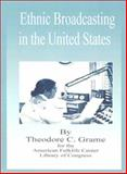 Ethnic Broadcasting in the United States, Theodore C. Grame, 0898756901