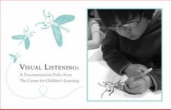 Visual Listening : A Documentation Folio, Portland Children's Museum, 0983726906
