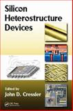 Silicon Heterostructure Devices, Cressler, John D., 1420066900