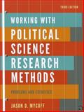 Working with Political Science Research Methods 3rd Edition