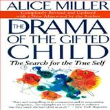 The Drama of the Gifted Child, Alice Miller, 0465016901