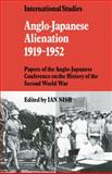 Anglo-Japanese Alienation, 1919-1952 : Papers of the Anglo-Japanese Conference on the History of the Second World War, , 0521136903