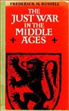 The Just War in the Middle Ages, Russell, F. H., 0521206901