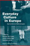 Everyday Culture in Europe : Approaches and Methodologies, Kockel, Ullrich and Johler, Reinhard, 0754646904