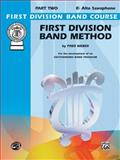 First Division Band Method - Eb Saxophone, Fred Weber, 0769286909