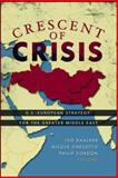 Crescent of Crisis : U. S. -European Strategy for the Greater Middle East, , 0815716907