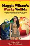 Maggie Wilson's Wacky Worlds, Allen McKinzie, 1495236900