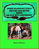 Spirit Blending Foals Before and after Birth, Harold Wadley, 1553956907