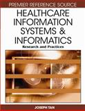 Healthcare Information Systems and Informatics : Research and Practices, Tan, Joseph, 1599046903