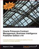 Oracle Primavera Contract Management, Business Intelligence, Stephen D. Kelly, 1849686904