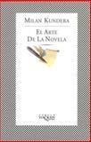 El Arte de la Novela, Milan Kundera, 8483106906