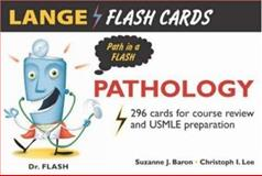 Lange FlashCards : Pathology, Baron, Suzanne and Lee, Christoph, 0071436901