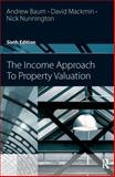 Income Approach to Property Valuation, Baum, Andrew and Nunnington, Nick, 008096690X
