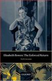 Elizabeth Bowen : The Enforced Return, Corcoran, Neil, 0198186908