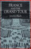 France and the Grand Tour, Black, Jeremy, 1403906904
