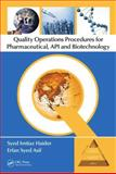 Quality Operations Procedures for Pharmaceutical, API and Biotechnology, Syed Imtiaz Haider and Erfan Syed Asif, 1439886903