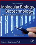 Calculations for Molecular Biology and Biotechnology : A Guide to Mathematics in the Laboratory 2e, Frank H. Stephenson, 0123756901