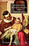 Medical Ethics, Ordinary Concepts and Ordinary Lives, Cowley, Christopher and Cowley, Chris, 0230506909