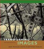 Transforming Images : New Mexican Santos In-Between Worlds, Farago, Claire J. and Pierce, Donna, 0271026901