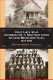 Great Lakes Indian Accommodation and Resistance During the Early Reservation Years, 1850-1900 9780472096909