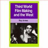 Third World Film Making and the West, Armes, Roy, 0520056906