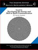 The Anastasi System - Psychic Development Level 5, Sandy Anastasi, 0982566905