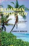 Bahamian Rhapsody, James P. Reno Iii, 0991096908