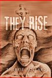 They Rise, Sherrie Pollard, 1469196905