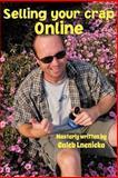 Selling Your Crap Online, Caleb Lnenicka, 1477256903