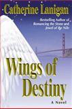 Wings of Destiny, Catherine Lanigan, 1558746900