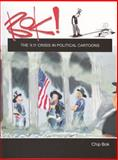 Bok! : The 9. 11 Crisis in Political Cartoons, Chip Bok, 1884836909