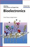 Bioelectronics : From Theory to Applications, Katz, Eugenii and Willner, Itamar, 3527306900