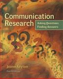 Communication Research : Asking Questions, Finding Answers, Keyton, Joann, 0078036917
