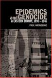 Epidemics and Genocide in Eastern Europe, 1890-1945 9780198206910