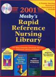 Mosby's 2001 Rapid Reference Nursing Library CD-ROM, Mosby Staff, 0323006914