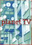 Planet TV : A Global Television Reader, , 0814766919