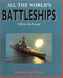 All the World's Battleships 1906 On, Sturton, Ian, 0851776914