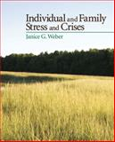 Individual and Family Stress and Crises, Weber, Janice G., 1412936918