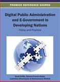 Digital Public Administration and e-Government in Developing Nations : Policy and Practice, David Griffin, 1466636912