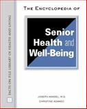 The Encyclopedia of Senior Health and Well Being, Kandel, Joseph and Adamec, Christine A., 0816046913