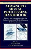 Advanced Signal Processing Handbook : Theory and Implementation for Radar, Sonar, and Medical Imaging Real Time Systems, , 0849336910