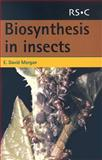 Biosynthesis in Insects, Morgan, E. David, 0854046917